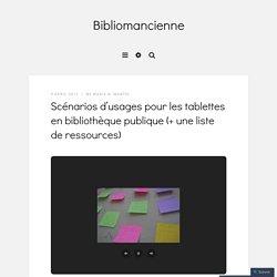 Scénarios d'usages pour les tablettes en bibliothèque publique (+ une liste de ressources)