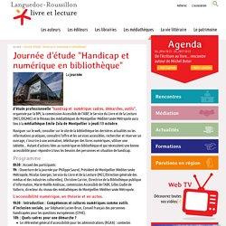 """Journée d'étude """"Handicap et numérique en bibliothèque"""", Languedoc-Roussillon livre et lecture"""