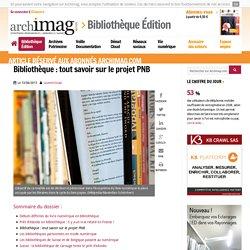 Bibliothèque : tout savoir sur le projet PNB