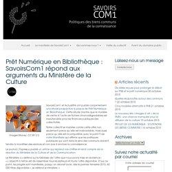 Prêt Numérique en Bibliothèque : SavoirsCom1 répond aux arguments du Ministère de la Culture