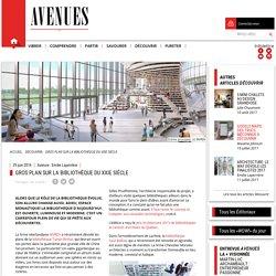 Gros plan sur la bibliothèque du XXIe siècle - Avenues