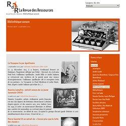 Bibliothèque sonore - La Revue des Ressources#pagination_articles