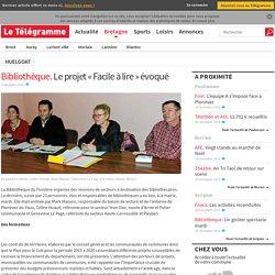 Bibliothèque. Le projet « Facile à lire » évoqué - Huelgoat