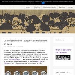 La Bibliothèque de Toulouse : un monument art déco !