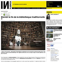 Innovations - Bientôt la fin de la bibliothèque traditionnelle ?