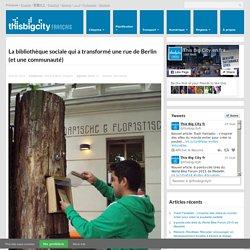 La bibliothèque sociale qui a transformé une rue de Berlin (et une communauté)