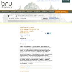 Décoder les fausses nouvelles et construire son information avec la bibliothèque (Presses de l'Enssib)