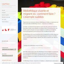 Bibliothèque vivante et migrant-es : comment faire ? L'exemple suédois