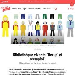 """Bibliothèque vivante """"Récup' et réemploi"""""""