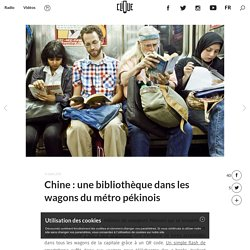Chine : une bibliothèque dans les wagons du métro pékinois