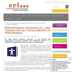 Bibliotheques-inclusives.fr: des ressources sur l'accessibilité en bibliothèque