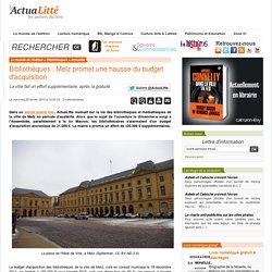 Bibliothèques : Metz promet une hausse du budget d'acquisition