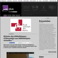 Histoire des bibliothèques : d'Alexandrie aux bibliothèques virtuelles / ECOLE NATIONALE DES CHARTES