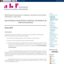 Bibliothèques d'associations, d'hôpitaux, de prisons et de comités d'entreprise - Cours 2013