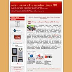 Bibliothèques : Aulnay-sous-Bois en pilote du projet PNB - Aldus - tout sur le livre numérique, depuis 2006