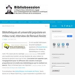 Bibliothèques et université populaire en milieu rural, interview de Renaud Aioütz