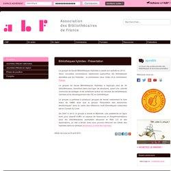 Bibliothèques hybrides - Présentation - Association des Bibliothécaires de France