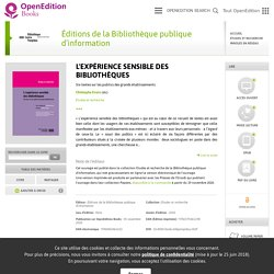 L'expérience sensible des bibliothèques - Éditions de la Bibliothèque publique d'information