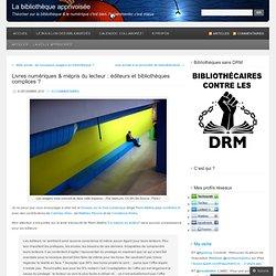 Livres numériques & mépris du lecteur : éditeurs et bibliothèques complices ?