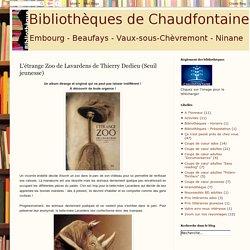 Bibliothèques de Chaudfontaine : L'étrange Zoo de Lavardens de Thierry Dedieu (Seuil jeunesse)