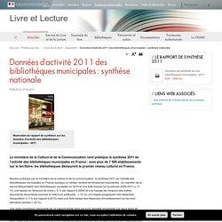 Données d'activité 2011 des bibliothèques municipales : synthèse nationale - Livre et Lecture