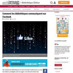 Comment les bibliothèques communiquent sur Facebook