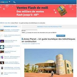 Library Planet - Un guide touristique des bibliothèques en construction