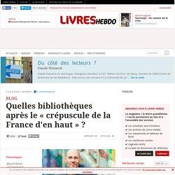 Quelles bibliothèques après le « crépuscule de la France d'en haut » ?