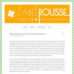 Bibliothèques et Pop Culture (partie 1)