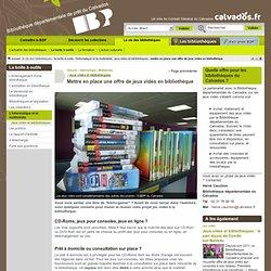 Mettre en place une offre de jeux vidéo en bibliothèque - Jeux vidéo et bibliothèques