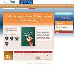 Parlez-vous français ? Idées reçues sur la langue française - BiblioVox – La bibliothèque numérique des bibliothèques municipales et départementales (eBook)