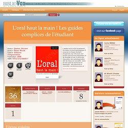L'oral haut la main ! Les guides complices de l'étudiant sur BiblioVox, la bibliothèque numérique des bibliothèques municipales et départementales (eBook)
