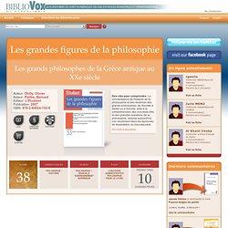Les grandes figures de la philosophie sur BiblioVox, la bibliothèque numérique des bibliothèques municipales et départementales (eBook)