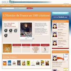 L'Histoire de France en 1000 citations sur BiblioVox, la bibliothèque numérique des bibliothèques municipales et départementales (eBook)