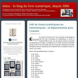 Prêt de livres numériques en bibliothèques : 16 départements pour l'instant - Aldus - le blog du livre numérique, depuis 2006
