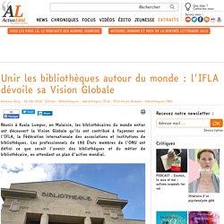 Unir les bibliothèques autour du monde : l'IFLA dévoile sa Vision Globale