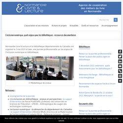 L'inclusion numérique, quels enjeux pour les bibliothèques : ressources documentaires - Normandie Livre & Lecture