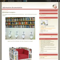 Bibliothèques incongrues... - Information documentation
