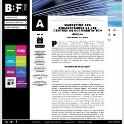 Marketing des bibliothèques et des centres de documentation
