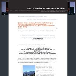 Livres, films, disques, documents électroniques : différents droits et différentes pratiques [Acquisitions et (droit de) prêts en bibliothèques - partie II/III]