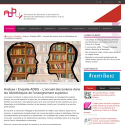 """Lycéens_"""" L'accueil des lycéens dans les bibliothèques de l'enseignement supérieur_Analyse / Enquête 2016 ADBU"""