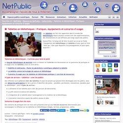 Tablettes en bibliothèques : Pratiques, équipements et scénarios d'usages