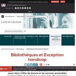 Bibliothèques et Exception handicap