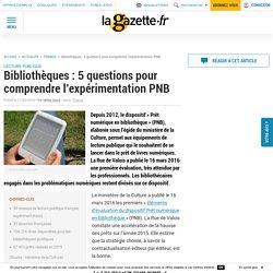 Bibliothèques : 5 questions pour comprendre l'expérimentation PNB