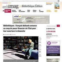 Bibliothèques : François Hollande annonce un coup de pouce financier de l'Etat pour leur ouverture le dimanche