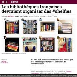 Les bibliothèques françaises devraient organiser des #shelfies