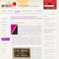La place du livre numérique dans les bibliothèques publiques françaises - épisode 1