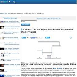 Education : Bibliothèques Sans Frontières lance une chaîne Youtube