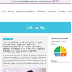 """""""Tout le monde reconnaît que les bibliothèques sont des acteurs importants de l'accès à l'éducation, la culture et la mise d'oeuvre des 17 objectifs de l'Agenda 2030"""" Interview de Raphaelle Bats par le site """"Agenda 2030 en France"""""""