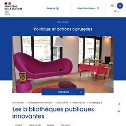 Les bibliothèques publiques innovantes - Ministère de la Culture